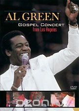 Al Green: Gospel Concert From Los Angeles