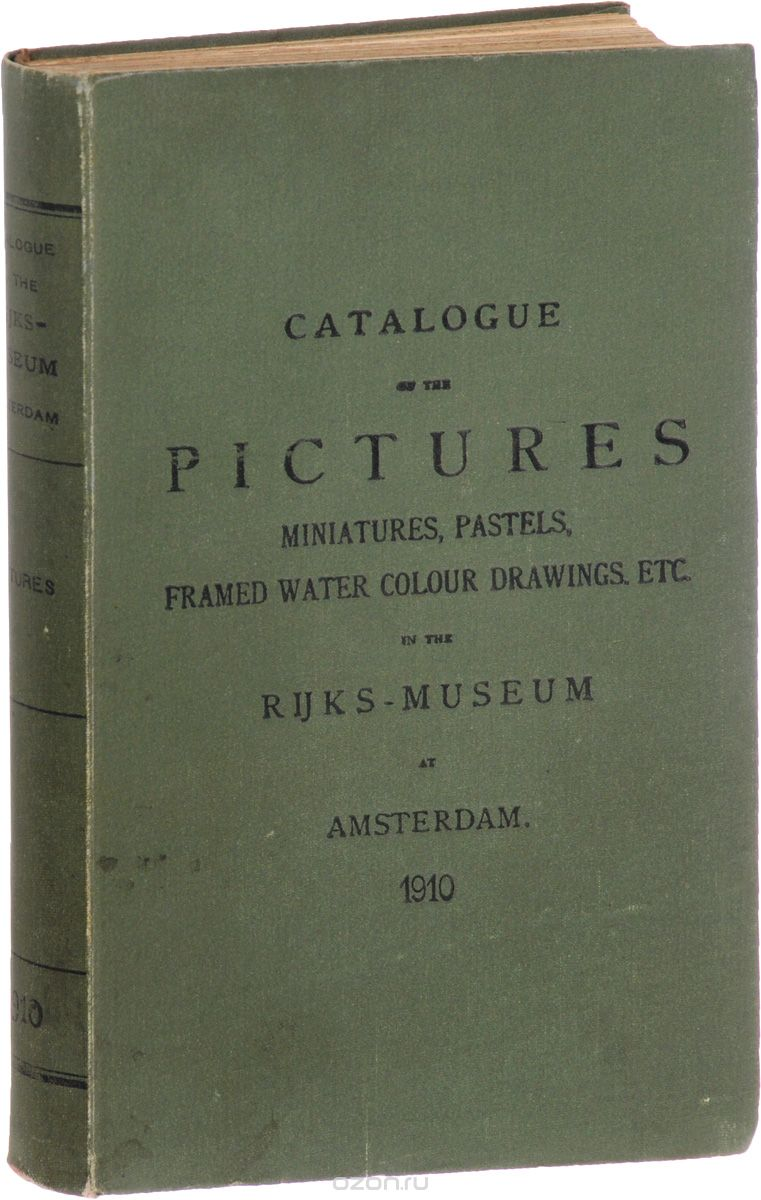 Catalogue of pictures, miniatures, pastels, framed drawings, etc. in the Rijks-museum at Amsterdam